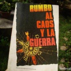 Libros de segunda mano: RUMBO AL CAOS Y LA GUERRA, AGENCIA DE PRENSA NÓVOSTI, MOSCÚ 1978 . Lote 85881660