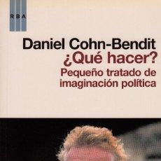 Libros de segunda mano: ¿QUÉ HACER? PEQUEÑO TRATADO DE IMAGINACIÓN POLÍTICA. DANIEL COHN-BENDIT. Lote 86220884