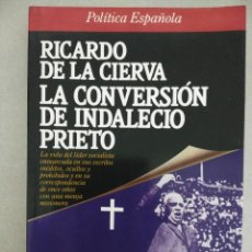 Libros de segunda mano: LA CONVERSIÓN DE INDALECIO PRIETO. Lote 86305832