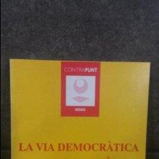 Libros de segunda mano: LA VIA DEMOCRATICA A LA INDEPENDENCIA ISIDRE RIU I GARRETA. ROURICH 1992. CATALAN ( CATALA). . Lote 86615108