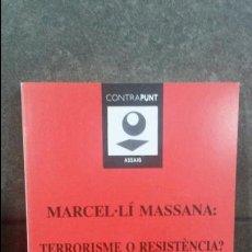 Libros de segunda mano: MARCEL-LI MASSANA: TERRORISME O RESISTENCIA?. JOSEP MARIA REGUANT. CONTRAPUNT ROURICH 1991. CATALAN.. Lote 86643004