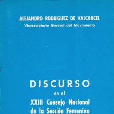 Libros de segunda mano: DISCURSO DE ALEJANDRO RODRÍGUEZ DE VALCARCEL EN EL XXIII CONSEJO NACIONAL DE LA SECCIÓN FEMENINA. . Lote 86827312