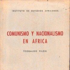 Libros de segunda mano: COMUNISMO Y NACIONALISMO EN ÁFRICA (T. FILESI 1960) SIN USAR. Lote 86840996