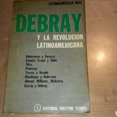 Libros de segunda mano: DEBRAY Y LA REVOLUCIÓN LATINOAMERICANA.. Lote 86898972
