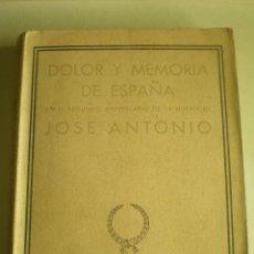 Libros de segunda mano: LIBRO, DOLOR Y MEMORIA DE ESPAÑA, SEGUNDO ANIVERSARIO DE LA MUERTE DE JOSE ANTONIO, 1939. Lote 87473928