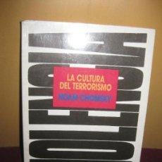 Libros de segunda mano: LA CULTURA DEL TERRORISMO. NOAM CHOMSKY. EDICIONES B, 1989. Lote 88359604