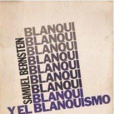 Libros de segunda mano: BLANQUI Y EL BLANQUISMO - BERNSTEIN, SAMUEL 1975. Lote 146069620