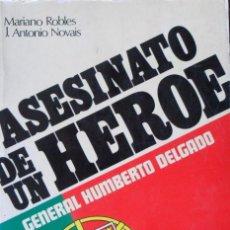 Libros de segunda mano: ASESINATO DE UN HEROE GENERAL HUMBERTO DELGADO.. Lote 88605168