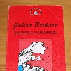 Libros de segunda mano: MARXISMO Y ANTIMARXISMO, JULIAN BESTEIRO. BIBLIOTECA HISTORICA DEL SOCIALISMO 87 JUCAR 1979. Lote 88825012