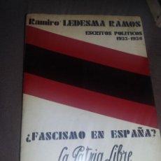 Libros de segunda mano: FASCISMO EN ESPAÑA? LA PATRIA LIBRE NUESTRA REVOLUCIÓN. RAMIRO LEDESMA RAMOS REF. EST 155. Lote 184475576