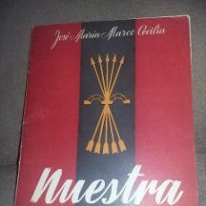 Libros de segunda mano: NUESTRA NORMA.JOSÉ Mª MARCO CECILIA, EDIT.MARCE,MADRID 1950. DEDICADO POR EL AUTOR REF. EST. 186. Lote 89438488