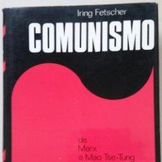 Libros de segunda mano: COMUNISMO DE MARX A MAO TSE-TUNG IRING FETSCHER PLAZA & JANÉS AÑO 1975. Lote 89510376