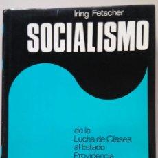 Libros de segunda mano: SOCIALISMO, DE LUCHA DE CLASES A ESTADO PROVIDENCIA ( IRING FETSCHER) PLAZA JANES 1971. Lote 89510704