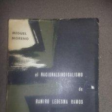 Libros de segunda mano: MIGUEL MORENO. EL NACIONALSINDICALISMO DE RAMIRO LEDESMA RAMOS. MADRID 1963 REF. EST. 207. Lote 89669608
