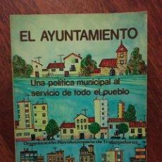 Libros de segunda mano: EL AYUNTAMIENTO. UNA POLÍTICA MUNICIPAL AL SERVICIO DE TODO EL PUEBLO. ORT EDICIONES. 1978.. Lote 89863264