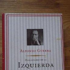 Libros de segunda mano: ALFONSO GUERRA `DICCIONARIO DE LA IZQUIERDA´ EDITORIAL PLANETA AÑO 1998. Lote 90201336