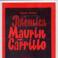 Libros de segunda mano: POLÉMICA MAURIN-CARRILLO - RAMON MOLINA (SANTIAGO CARRILLO - MARXISMO). Lote 90202384