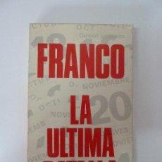 Livres d'occasion: FRANCO LA ÚLTIMA BATALLA. GERMÁN LOPEZARIAS.1975. Lote 90300656