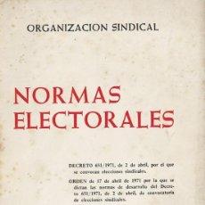 Libros de segunda mano: NORMAS ELECTORALES ORGANIZACIÓN SINDICAL 1971. Lote 90357776