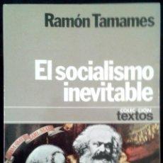 Libros de segunda mano: EL SOCIALISMO INEVITABLE - RAMON TAMAMES - SPAIN LIBRO PLANETA 1978 - 1ª EDICION. Lote 90415354