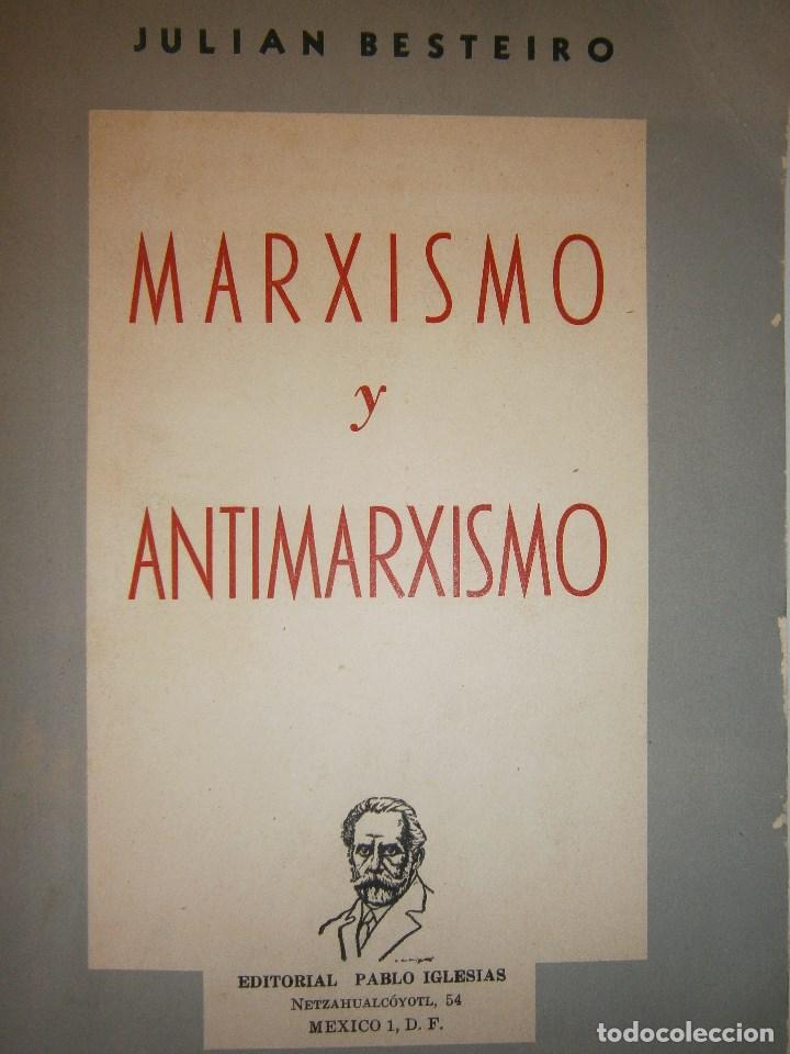 MARXISMO Y ANTIMARXISMO JULIAN BESTEIRO EDITORIAL PABLO IGLESIAS 1966 (Libros de Segunda Mano - Pensamiento - Política)