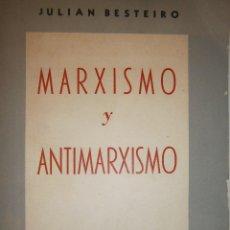 Libros de segunda mano: MARXISMO Y ANTIMARXISMO JULIAN BESTEIRO EDITORIAL PABLO IGLESIAS 1966. Lote 90543255