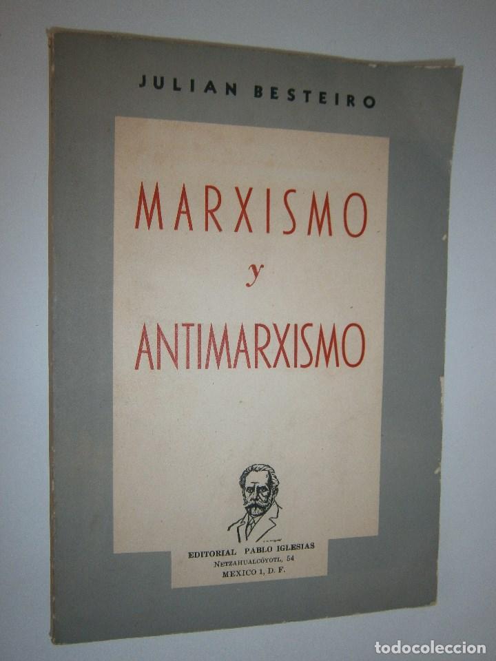 Libros de segunda mano: MARXISMO Y ANTIMARXISMO Julian Besteiro Editorial Pablo Iglesias 1966 - Foto 2 - 90543255