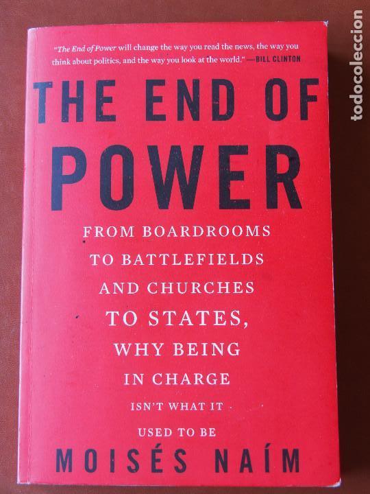 MOISÉS NAÍM - THE END OF POWER - BASIC BOOKS - NEW YORK (Libros de Segunda Mano - Pensamiento - Política)