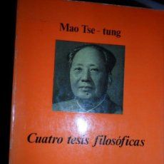 Libros de segunda mano: CUATRO TESIS FILOSÓFICAS, MAO TSE-TUNG, ED. ANGRAMA. Lote 90823470