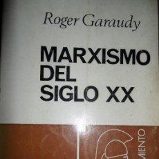 Libros de segunda mano: MARXISMO DEL SIGLO XX, ROGER GARAUDY, ED. FONTANELLA. Lote 90824735