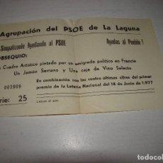 Libros de segunda mano: CURIOSA RIFA DE LA AGRUPACIÓN DEL PSOE DE LA LAGUNA. TENERIFE - 18 DE JUNIO DE 1977 - 1ª ELECCIONES¡. Lote 91317305