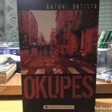 Libros de segunda mano: OKUPES. ANTONI BATISTA.. Lote 91665670