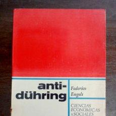 Libros de segunda mano: ANTI-DÜHRING - FEDERICO ENGELS - MARXISMO. Lote 91722347