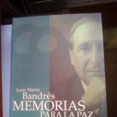 Livros em segunda mão: JUAN MARIA BANDRES MEMORIAS PARA LA PAZ. Lote 92691730