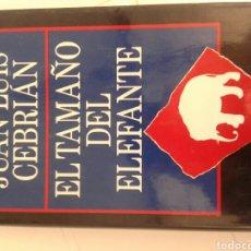 Libros de segunda mano: EL TAMAÑO DEL ELEFANTE. JUAN LUIS CEBRIAN. Lote 92794248