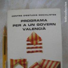 Libros de segunda mano: PROGRAMA PER A UN GOVERN VALENCIÀ - BASES I LÍNIES D´ACTUACIÓ - CENTRE D´ESTUDIS SOCIALISTES-PSOE. Lote 92904505