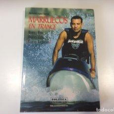 Libros de segunda mano: MARRUECOS EN TRANCE / BERNABE LOPEZ GARCIA. Lote 93057835
