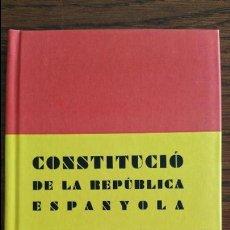 Libros de segunda mano: CONSTITUCIÓ DE LA REPUBLICA ESPANYOLA. Lote 93093380