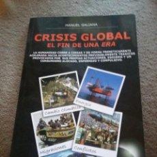 Libros de segunda mano: CRISIS GLOBAL EL FIN DE UNA ERA POR MANUEL GALIANA REF. UR EST. Lote 237250870
