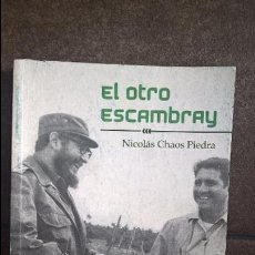 Libros de segunda mano: EL OTRO ESCAMBRAY. NICOLAS CHAOS PIEDRA. CIENCIAS SOCIALES LA HABANA 2014. HISTORIA. . Lote 93257490