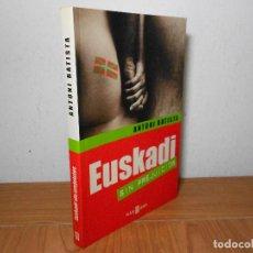 Libros de segunda mano: EUSKADI SIN PREJUICIOS, (ANTONI BAUTISTA), PLAZA Y JANES 2001. Lote 93336180