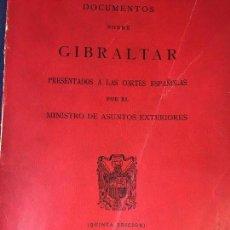 Libros de segunda mano: DOCUMENTOS SOBRE GIBRALTAR MINISTRO ASUNTOS EXTERIORES 1966 PRESENTADOS A LAS CORTES 5º EDICION. Lote 94122730