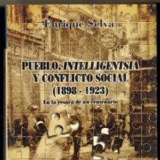 Libri di seconda mano: PUEBLO, INTELLIGENTSIA Y CONFLICTO SOCIAL. 1898-1923. EN LA RESACA DE UN CENTENARIO P-226. Lote 105161680