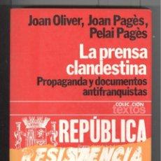 Libros de segunda mano: LA PRENSA CLANDESTINA. PROPAGANDA Y DOCUMENTOS ANTIFRANQUISTAS (1939-1956) ED. PLANETA 1978.. Lote 94548791