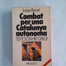 Libros de segunda mano: COMBAT PER UNA CATALUNYA AUTONOMA. JOSEP BENET.. Lote 94800219