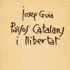 Libros de segunda mano: PAÏSOS CATALANS I LLIBERTAT, DE JOSEP GUIA. ED. LLUITA, 1983. . Lote 95202039
