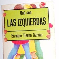 Libros de segunda mano: LIBRO COLECCION DIVULGACIÓN POLÍTICA. QUE SON LAS IZQUIERDAS. TIERNO GALVAN. TRANSICIÓN. AÑO 1976. Lote 95225607