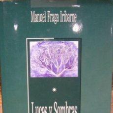 Libros de segunda mano: LUCES Y SOMBRAS. REFLEXIONES AL FINAL DE UN MILENIO DE MANUEL FRAGA IRIBARNE.1ª EDICION 1.994.. Lote 95380287