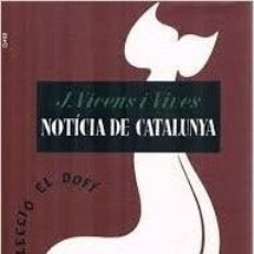 Libros de segunda mano: NOTÍCIA DE CATALUNYA. JAUME VICENS VIVES. Lote 95434091