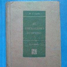 Libros de segunda mano: H.J. LASKI: EL LIBERALISMO EUROPEO. Lote 95586035